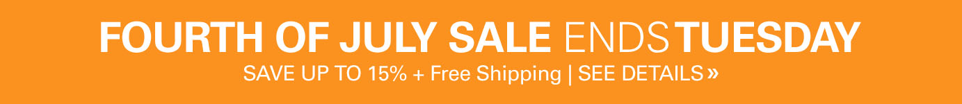 Fourth of July Sale - ends 11:59PM Tuesday July 7th - Save Up to 15% plus Free Shipping
