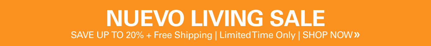 Nuevo Living Black Friday Cyber Monday Sale - Save 20% for a limited time on all Nuevo Living Furniture