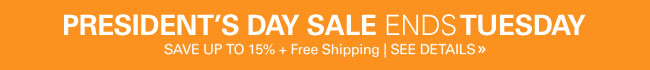President's Day Sale - ends 11:59PM Tuesday February 18th - Save Up to 15% plus Free Shipping